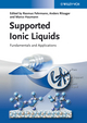 Supported Ionic Liquids: Fundamentals and Applications (3527324291) cover image