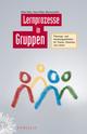 Lernprozesse in Gruppen: Planungs- und Handlungsleitfaden für Trainer, Dozenten und Lehrer (3895787191) cover image
