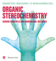 Organic Stereochemistry: Guiding Principles and Biomedicinal Relevance (3906390691) cover image