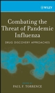 Combating the Threat of Pandemic Influenza: Drug Discovery Approaches (0470118792) cover image
