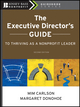 The Executive Director's Guide to Thriving as a Nonprofit Leader, 2nd Edition (0470407492) cover image