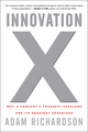 Innovation X: Why a Company's Toughest Problems Are Its Greatest Advantage (0470482192) cover image