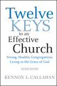 Twelve Keys to an Effective Church: Strong, Healthy Congregations Living in the Grace of God , 2nd Edition (0470559292) cover image