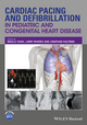 Cardiac Pacing and Defibrillation in Pediatric and Congenital Heart Disease (0470671092) cover image