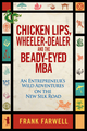 Chicken Lips, Wheeler-Dealer, and the Beady-Eyed M.B.A: An Entrepreneur's Wild Adventures on the New Silk Road (0470828692) cover image
