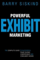 Powerful Exhibit Marketing: The Complete Guide to Successful Trade Shows, Conferences, and Consumer Shows (0470834692) cover image
