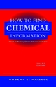 How to Find Chemical Information: A Guide for Practicing Chemists, Educators, and Students, 3rd Edition (0471125792) cover image