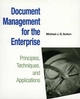 Document Management for the Enterprise: Principles, Techniques, and Applications (0471147192) cover image