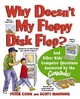 Why Doesn't My Floppy Disk Flop?: And Other Kids' Computer Questions Answered by the CompuDudes (0471184292) cover image