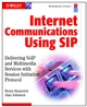 Internet Communications Using SIP: Delivering VoIP and Multimedia Services with Session Initiation Protocol (Networking Council Series) (0471413992) cover image