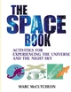 The Space Book: Activities for Experiencing the Universe and the Night Sky (0471447692) cover image
