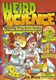 Weird Science: 40 Strange-Acting, Bizarre-Looking, and Barely Believable Activities for Kids (0471462292) cover image
