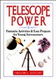 Telescope Power: Fantastic Activities & Easy Projects for Young Astronomers (0471580392) cover image