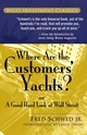 Where Are the Customers' Yachts?: or A Good Hard Look at Wall Street (0471770892) cover image