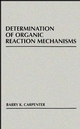 Determination of Organic Reaction Mechanisms (0471893692) cover image