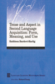 Tense and Aspect in Second Language Acquisition: Form, Meaning, and Use (0631221492) cover image