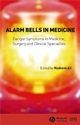 Alarm Bells in Medicine: Danger Symptoms in Medicine, Surgery and Clinical Specialties (0727918192) cover image