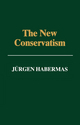 The New Conservatism: Cultural Criticism and the Historian's Debate (0745606792) cover image