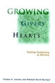 Growing Givers' Hearts: Treating Fundraising as Ministry (0787948292) cover image
