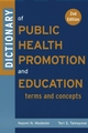 Dictionary of Public Health Promotion and Education: Terms and Concepts, 2nd Edition (0787969192) cover image