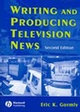 Writing and Producing Television News, 2nd Edition (0813812992) cover image