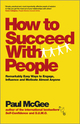 How to Succeed with People: Remarkably easy ways to engage, influence and motivate almost anyone (0857082892) cover image