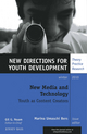 New Media and Technology: New Directions for Youth Development, Number 128 (1118009592) cover image