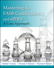Mastering FASB Codification and eIFRS: A Casebook Approach (1118107292) cover image