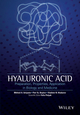 Hyaluronic Acid: Production, Properties, Application in Biology and Medicine (1118633792) cover image