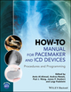 How-to Manual for Pacemaker and ICD Devices: Procedures and Programming (1118820592) cover image