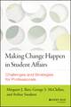 Making Change Happen in Student Affairs: Challenges and Strategies (1118903692) cover image