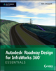 Autodesk Roadway Design for InfraWorks 360 Essentials: Autodesk Official Press (1118915992) cover image