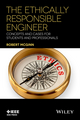 The Ethically Responsible Engineer: Concepts and Cases for Students and Professionals (1119060192) cover image