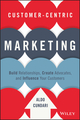 Customer-Centric Marketing: Build Relationships, Create Advocates, and Influence Your Customers (1119092892) cover image