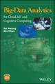 Big-Data Analytics for Cloud, IoT and Cognitive Computing (1119247292) cover image