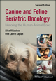 Canine and Feline Geriatric Oncology: Honoring the Human-Animal Bond, 2nd Edition (1119290392) cover image