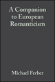 A Companion to European Romanticism (1405110392) cover image