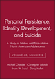 Personal Persistence, Identity Development, and Suicide: A Study of Native and Non-Native North American Adolescents, Volume 68, Number 2 (1405118792) cover image