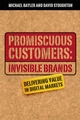 Promiscuous Customers:Invisible Brands: Delivering Value in Digital Markets (1841121592) cover image