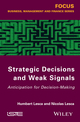 Strategic Decisions and Weak Signals: Anticipation for Decision-Making (1848216092) cover image