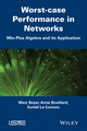 Worst-case Performance in Networks: Min-Plus Algebra and its Application (1848218192) cover image