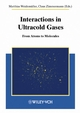 Interactions in Ultracold Gases: From Atoms to Molecules (3527403892) cover image