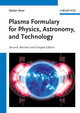 Plasma Formulary for Physics, Astronomy and Technology, 2nd Edition (3527411992) cover image