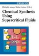 Chemical Synthesis Using Supercritical Fluids (3527613692) cover image