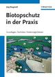 Biotopschutz in der Praxis: Grundlagen -Techniken - Fordermoglichkeiten - Grundlagen - Planung - Handlungsmöglichkeiten (3527639292) cover image