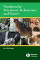 Nutrition for Veterinary Technicians and Nurses (EHEP002692) cover image