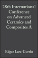 28th International Conference on Advanced Ceramics and Composites A: Ceramic Engineering and Science Proceedings, Volume 25, Issue 3, 2004 (0470051493) cover image