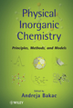 Physical Inorganic Chemistry: Principles, Methods, and Models (0470224193) cover image