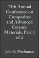 13th Annual Conference on Composites and Advanced Ceramic Materials, Part 1 of 2: Ceramic Engineering and Science Proceedings, Volume 10, Issue 7/8 (0470315393) cover image