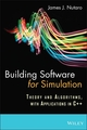Building Software for Simulation: Theory and Algorithms, with Applications in C++ (0470414693) cover image